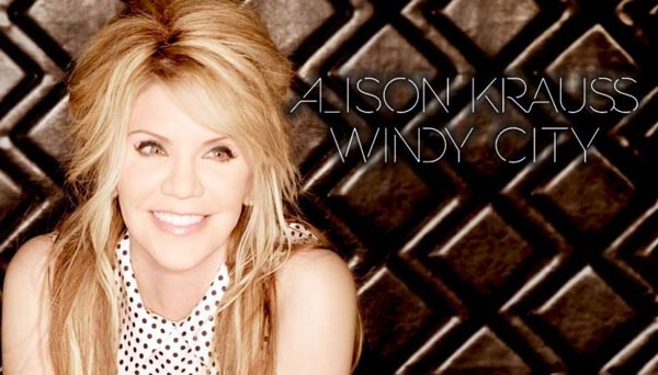 Windy City - Alison Krauss-600.jpg